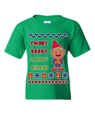 I'm Not Short I'm Elf Sized Ugly Youth T-Shirt Christmas Holiday Xmas Kids Tee