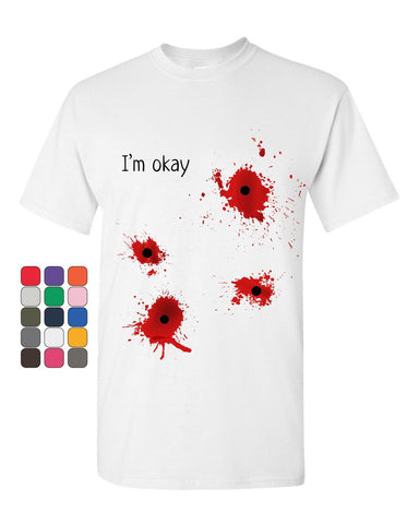 a76f0f1bf514 I'm Okay Halloween T-Shirt Funny Bullet Hole Blood Stained Mens Tee Shirt
