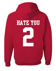 Hate U 2 Funny Hoodie Offensive Adult Humor College Party Drinking Sweatshirt - Tee Hunt - 3