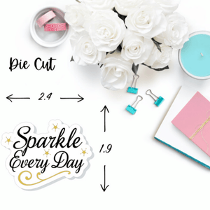 Sparkle Every Day Die Cut
