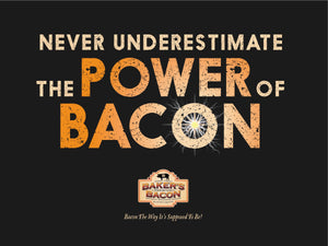 Baker's Bacon Gift Box - Never underestimate the power of bacon