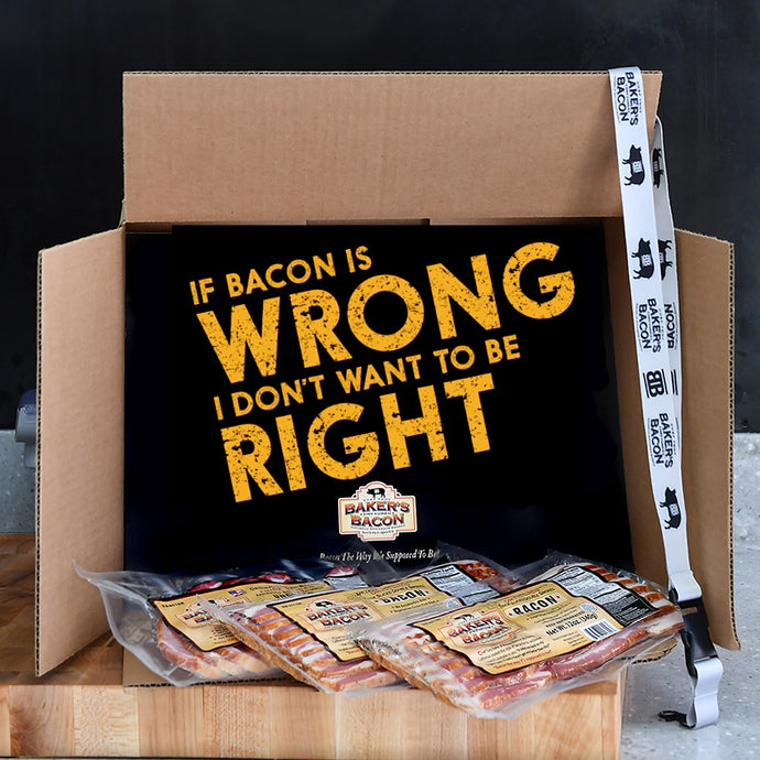 Baker's Bacon Gift Box - If bacon is wrong, I don't want to be right
