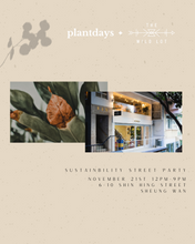 Load image into Gallery viewer, Plantdays x The Wild Lot Sustainability Street Party sheung wan