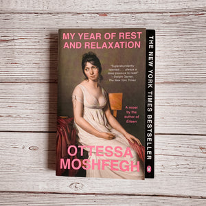 My Year of Rest And Relaxation by Ottessa Moshfegh (paperback)