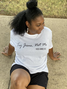 Try Jesus, Not Me Shirt - Simply Made by Shay