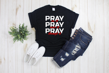 Load image into Gallery viewer, Pray, Pray, Pray Shirt