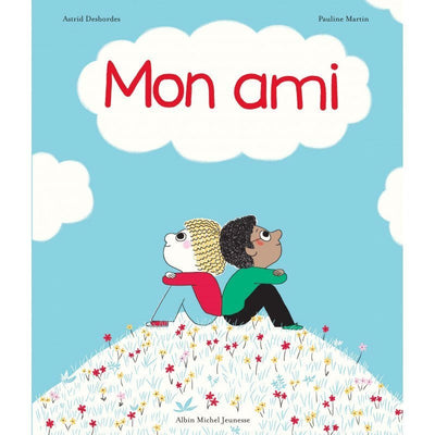 Albin Michel - mon ami childrens book