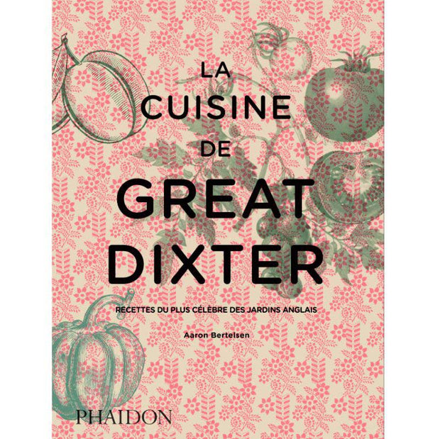 "PHAIDON FRANCE - ""La cuisine de Great Dixter"" - recipes book"