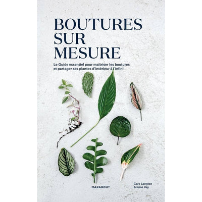 "MARABOUT EDITION - ""Boutures sur mesure"" book in French - Cutting and growing lants"