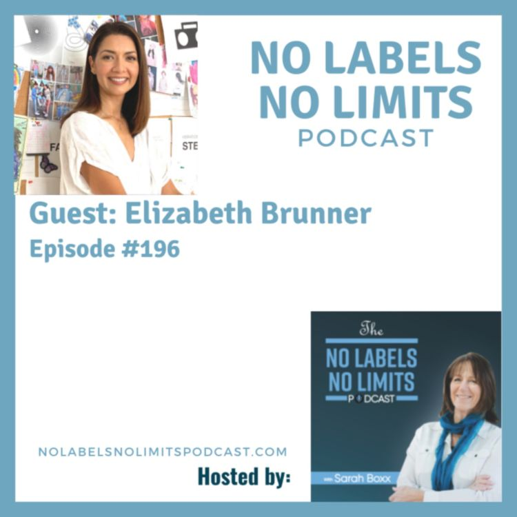 No Limits No Labels Podcast, Interview with Elizabeth Brunner, by Sarah Boxx