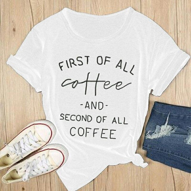 First Coffee Women's T-shirt