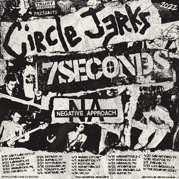 Trust Records presents Circle Jerks, 7Seconds and Negative Approach on tour.
