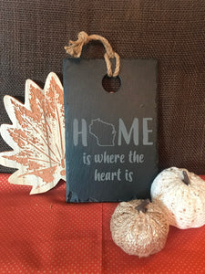 Home Is Where The Heart Is Slate Sign
