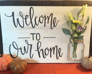 Welcome To Our Home Hand-Lettered Sign