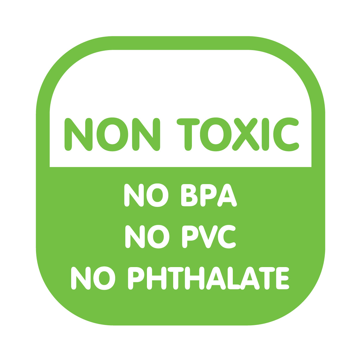 100% Free of toxic, BPA, phthalates, and PVC.