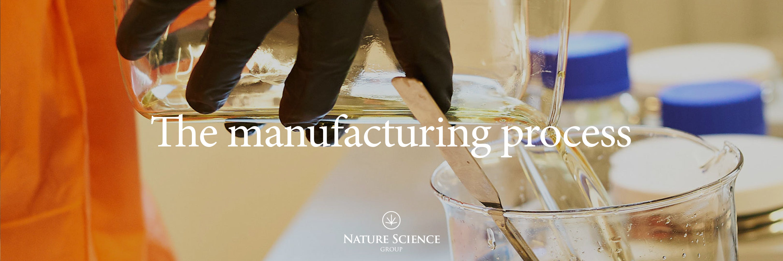 Nature Science Group - Nature Science Manufacturing Process