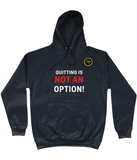 Hoodie | Unisex | Quitting is Not An Option B