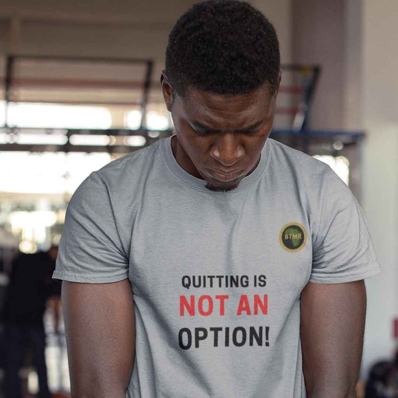 Quitting Not an Option T Shirt - Black
