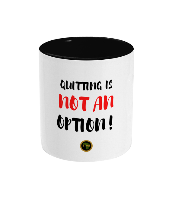 Two Tone Cup | BlackPreneur | Quitting Not an Option