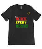 T-Shirt | Unisex | I'm Black Every Day BHM