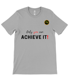 T Shirt | Unisex | Only You Can Achieve It Black