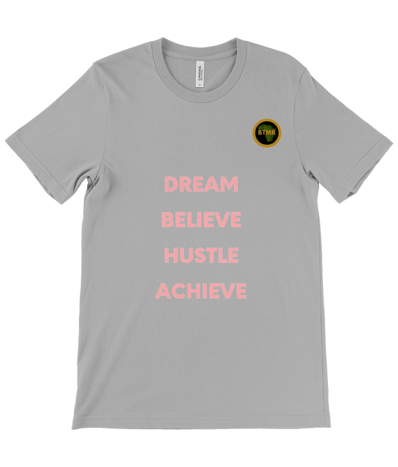 Dream Believe Pink T Shirt