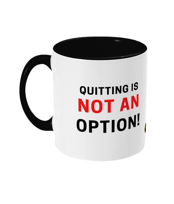 Personalised Quitting Not Option 2 tone Mug