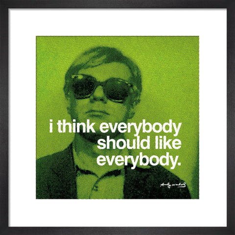 Andy Warhol - I think everybody should like everybody - Matted (Framed Official Print)