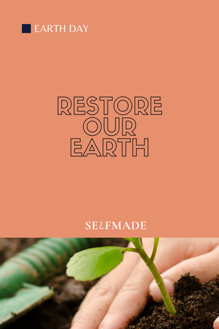 Restore Our Earth - Earth Day
