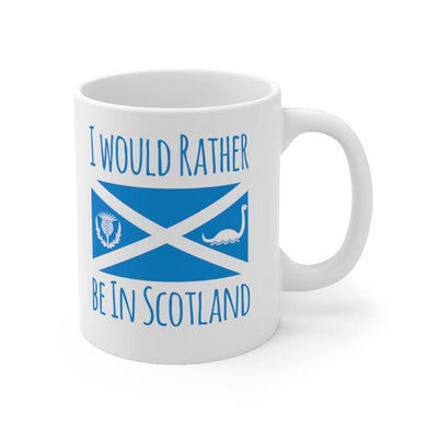 I Would Rather Be In Scotland Ceramic Mug 11oz - Living Stone Gifts
