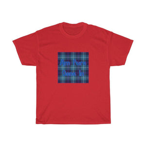 Am Pure Done In Scottish Funny Unisex Heavy Cotton T-Shirt