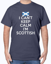 Load image into Gallery viewer, I Can't Keep Calm I'm Scottish T-Shirt
