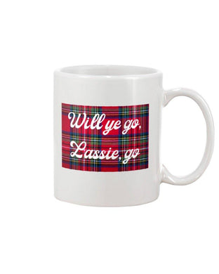Will Ye Go  Scottish 11oz Mug