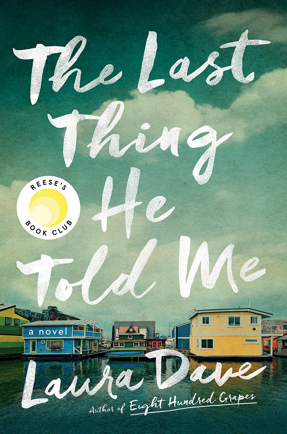 The Last Thing He Told Me - Laura Dave | Edmonds Book Store