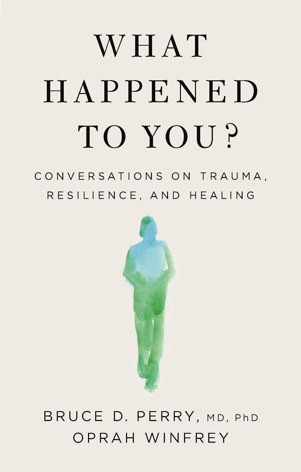 What Happened to You?: Conversations on Trauma, Resilience, and Healing - Oprah Winfrey | Edmonds Book Store