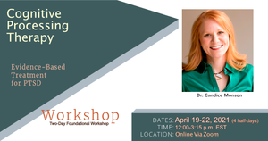 Cognitive Processing Therapy (CPT) for PTSD Workshop 4 Half-Days (April 19 - 22, 2021) Online