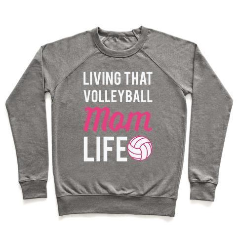 LIVING THAT VOLLEYBALL MOM LIFE CREWNECK SWEATSHIRT