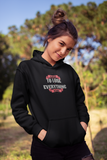 To Lose Everthing Women Hoodie