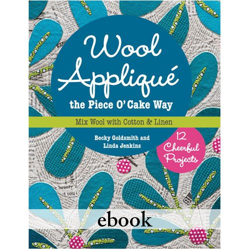 Wool Applique the Piece O' Cake Way eBook