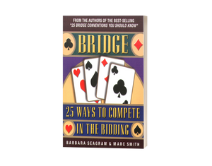 Bridge: 25 Ways to Compete in the Bidding