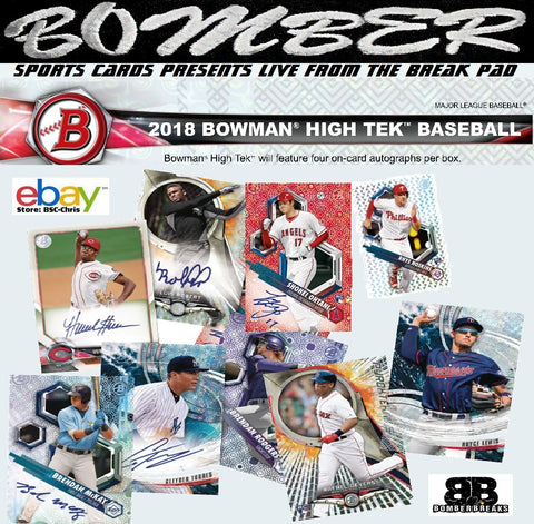 2018 Bowman High Tek Baseball 6 Box 1/2 Case Break [2nd Half] -(eBay Store BSC-Chris Team Auctions*) - Ending SUNDAY @7pm ET - 9/23/18