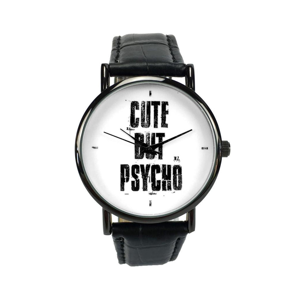 """Cute but Psycho"" Watch"