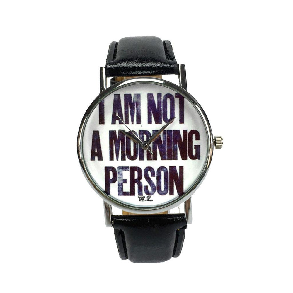 """I'm not a morning person"" Man Watch"