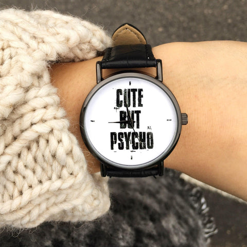 "Orologio ""Cute but Psycho"""