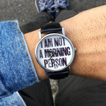 "OROLOGI - Orologio ""I'm Not A Morning Person"" Uomo"