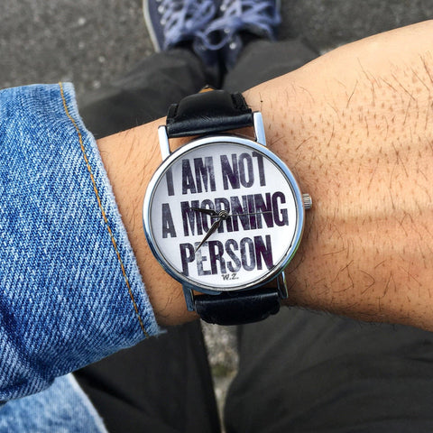 "Orologio ""I'm not a morning person"" Uomo"