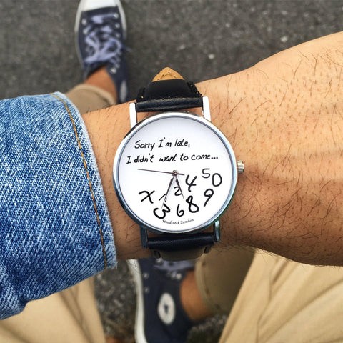 "Orologio ""Sorry I'm late, I didn't want to come"" Uomo"