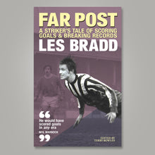 Load image into Gallery viewer, Cover artwork of Notts County striker Les Bradd's book Far Post, edited by Terry Bowles