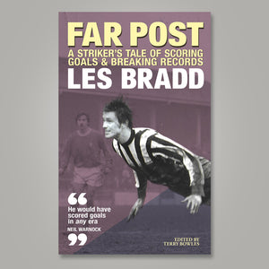 Cover artwork of Notts County striker Les Bradd's book Far Post, edited by Terry Bowles