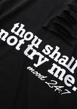 Load image into Gallery viewer, Thou Shall Not Try Me T-Shirt Tee